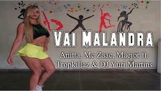 Baixar Vai Malandra -Anitta, Mc Zaac, Maejor ft.Tropkillaz & DJ Yuri Martins(coreografia Keilla Fernanda)