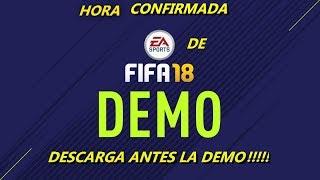 DESCARGA ANTES LA DEMO FIFA 18!!!HORA CONFIRMADA FIFA 18 !!!