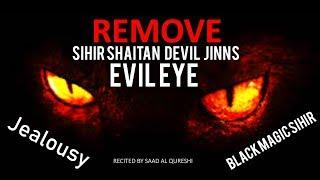 REMOVE Black magic Sihir, Evil Eye, Jealousy Jinns Now!!! - Al Ruqyah Al Shariah  الرقية الشرعية