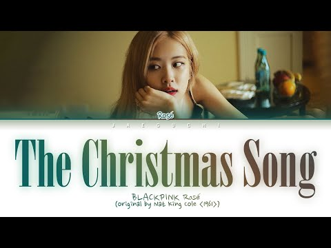 BLACKPINK ROSÉ - THE CHRISTMAS SONG (Nat King Cole COVER) (Color Coded Lyrics Eng)