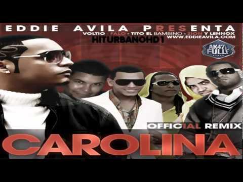 Eddie Avila - Carolina Remix Ft. Voltio,Tito el Bambino,Zion Y Lennox Y Falo