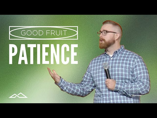 Waiting on the Lord   Good Fruit: Patience   Tyler Lower
