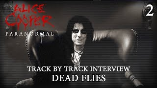 "Alice Cooper ""Paranormal"" - Track by Track Interview ""Dead Flies"""