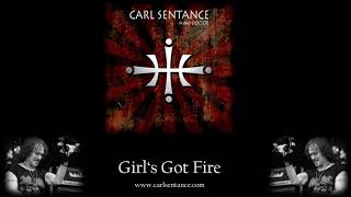 Girl's Got Fire - Carl Sentance