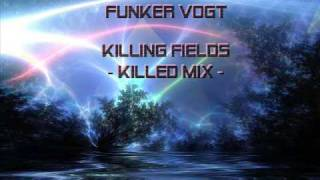 Funker Vogt  -  Killing Fields (Killed Mix)