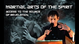 Martial Arts of the Spirit: Access to the Source of Revelation | brother Roman, 2019