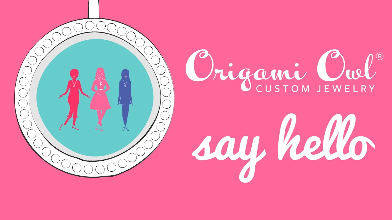 say hello join the origami owl family youtube