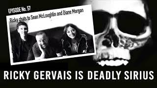 RICKY GERVAIS IS DEADLY SIRIUS #057