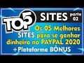 TOP 5 MELHORES SITES PARA GANHAR DINHEIRO NO PAYPAL - PARTE 2 | 2020✔️