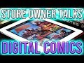 I own a comic book store, let's talk about DIGITAL COMICS