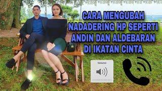 Download Cara Download Nada Dering Hp Andin dan Aldebaran di Sinetron Ikatan Cinta