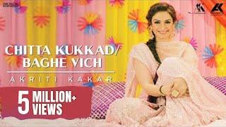 Chitta Kukkad | Baage Vich - Akriti Kakar - Punjabi Folk - Mash Up