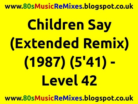 Children Say (Extended Remix) - Level 42 | 80s Club Mixes | 80s Club Music | 80s Dance Music