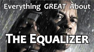Everything GREAT About The Equalizer!