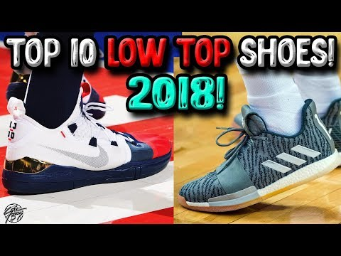 Top 10 Best LOW TOP Basketball Shoes Of 2018!