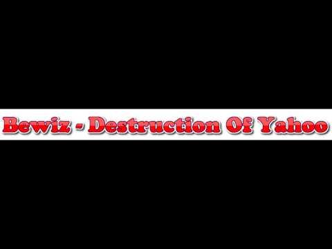 Bewiz - Destruction Of Yahoo