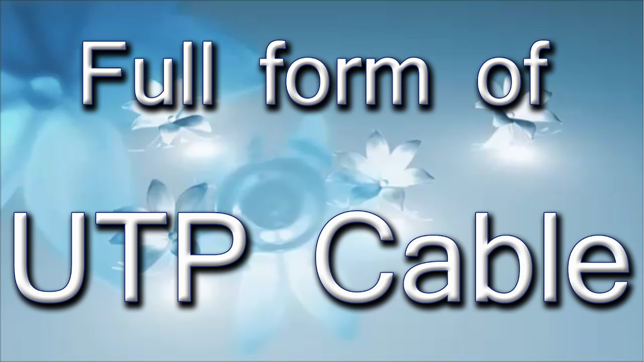 Full Form Of UTP Cable - YouTube