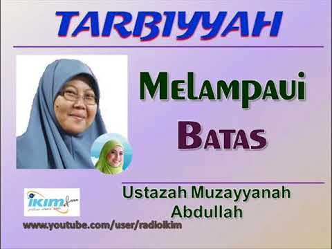 Ustazah Muzayyanah Abdullah - Melampaui Batas