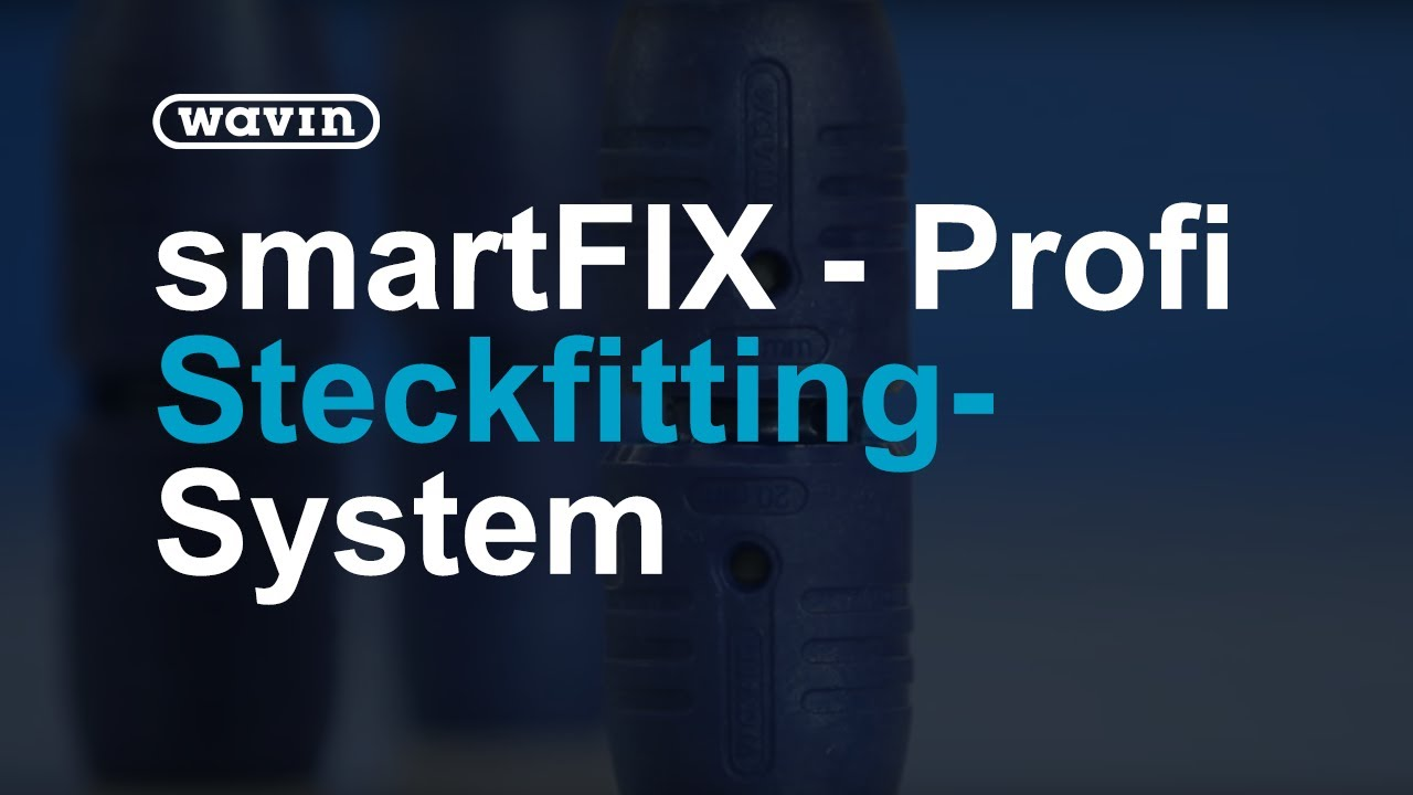 Wavin smartFIX - Professionelles Steckfitting-System | Wavin