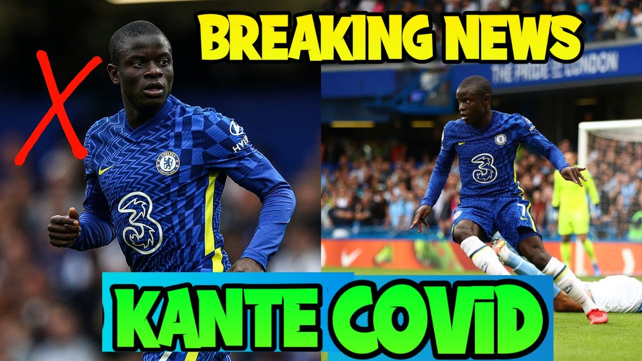 Champions League news: Chelsea star N'Golo Kante to miss ...