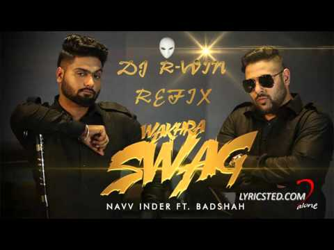 Wakhra Swag Remix Official VideoNavv Inder feat. Badshah(Dj R-Win)