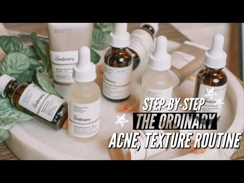 Step-by-Step: The Ordinary Skincare For Acne, Texture, Hyperpigmentation | YMORBEAUTY