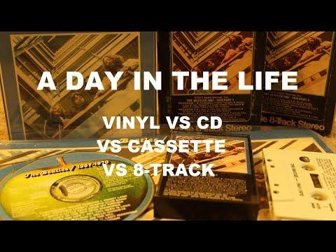 A Day in the Life, Vinyl vs CD vs Cassette vs 8-Track - #VC Vinyl Community