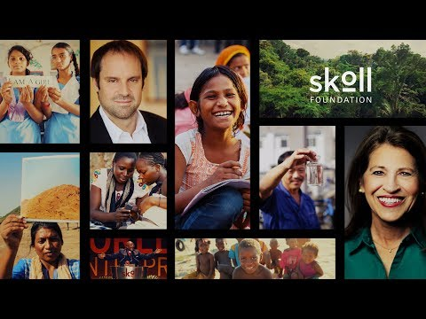 Skoll Foundation: Our History, Our Vision