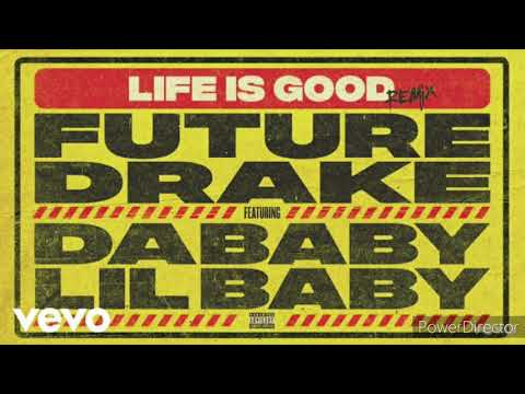 Future – Life Is Good (Remix) Extended Version Ft.Dababy, Lil baby, Drake