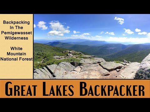 Backpacking In The Pemigewasset Wilderness - White Mountain National Forest