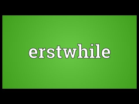 Erstwhile Meaning