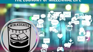 Ep. 73: The Economy Of Millennial Life