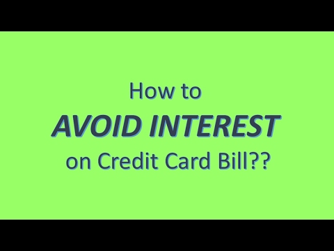 How To Avoid Interest On Credit Card Bill