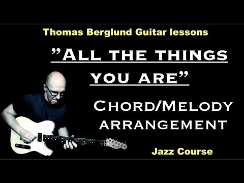 "All the things you are ""chord/melody"" - Jazz course - Jazz Guitar lessons"