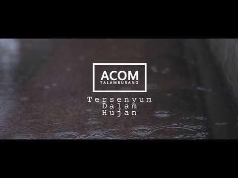 Acom Talamburang - Tersenyum Dalam Hujan