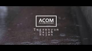 Download Mp3 Acom Talamburang - Tersenyum Dalam Hujan