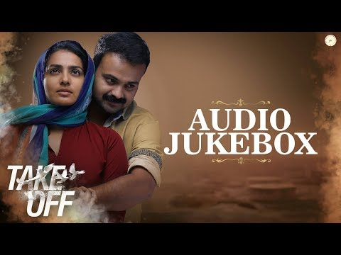 Take Off Audio Jukebox | Gopi Sundar | Kunchacko Boban | Parvathy | Fahad Faazil