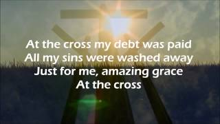 "Brooklyn Tabernacle Choir - ""At The Cross"" with lyrics"