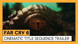 Far Cry 6: Cinematic Title Sequence Trailer | Ubisoft Forward