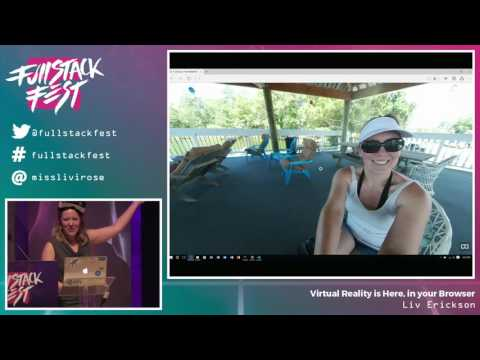 Virtual Reality is Here, in your Browser (Liv Erickson) - Full Stack Fest 2016