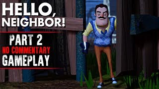 Hello Neighbor Gameplay - ACT 2 (No Commentary)