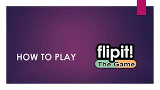 HOW TO PLAY FLIPIT!
