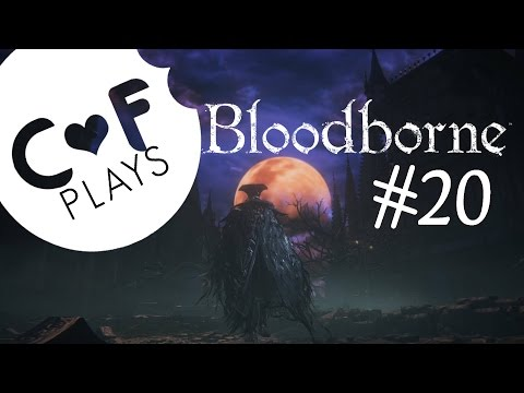 Let's Play Bloodborne #20: Mental as Anything