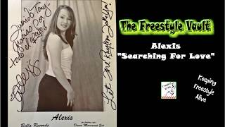 Alexis Searching For Love (Album Version) Freestyle Music YouTube Videos