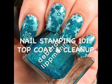 Nail Stamping 101 Part 4: Top Coat & Clean Up