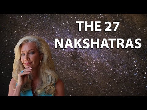 The 27 Nakshatras: Astrology of the Stars used in Vedic Astrology