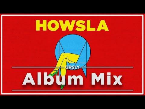 HOWSLA - Full Album Mix