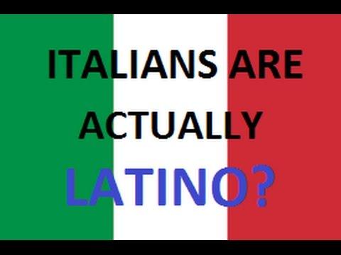 ITALIANS ARE LATINO?