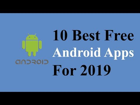 10 Best Free Android Apps You Should Must Try In 2019