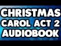 A Christmas Carol Play Act 2 Audiobook